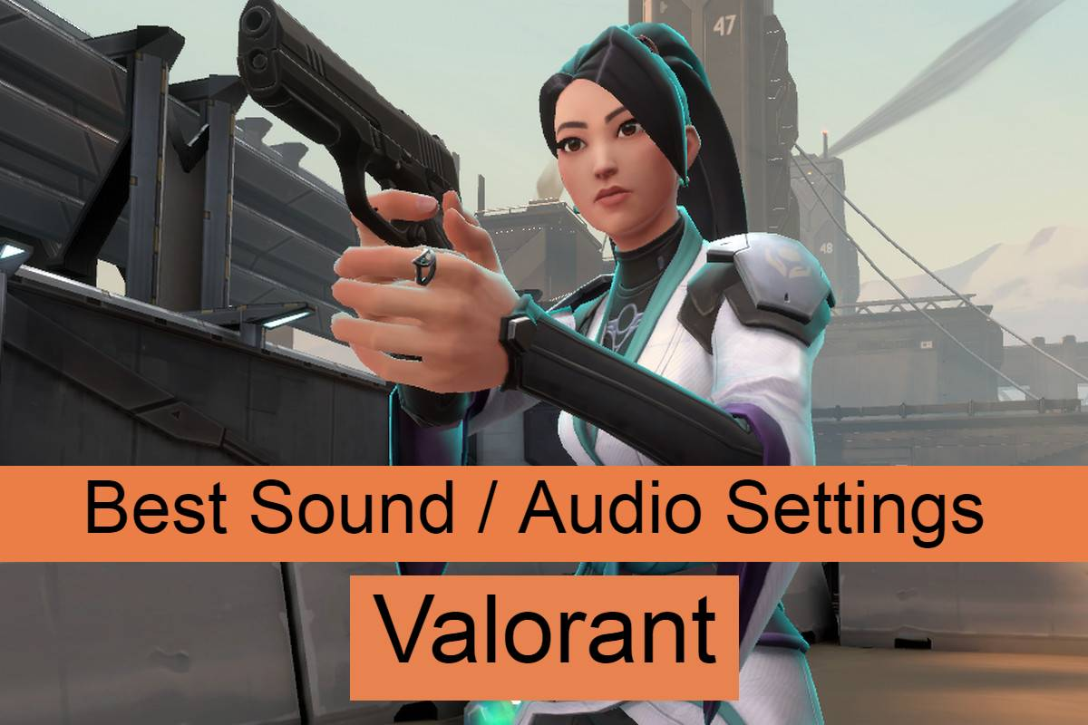 best valorant sound settings