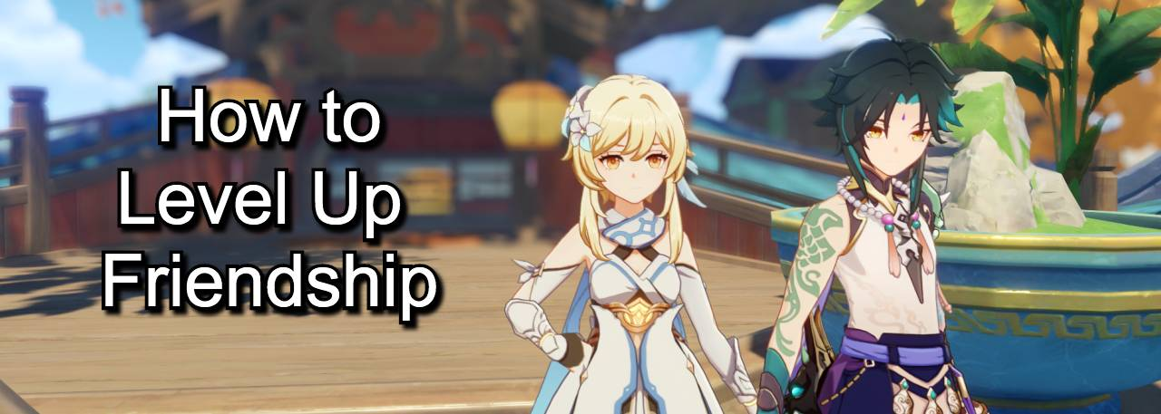 how to level up friendship in genshin impact