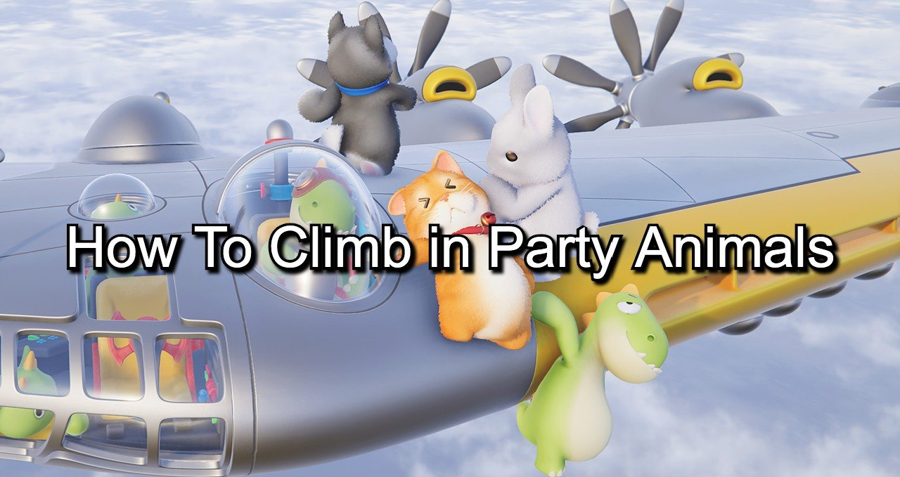 Party Animals how to climb